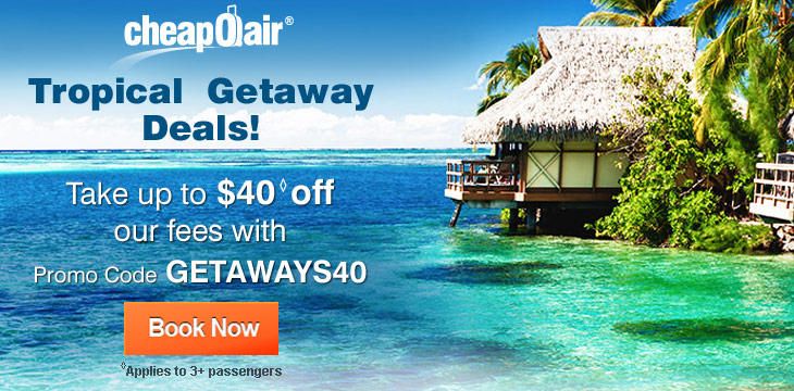 Tropical Getaway Deals! Take up to $40 ◊ off our fees with Promo Code GETAWAYS40. Book Now!